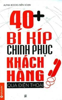 40+ Bí Kíp Chinh Phục Khách Hàng Qua Điện Thoại
