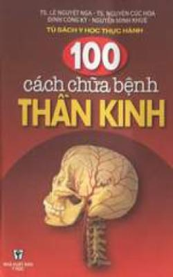 100 Cách Chữa Bệnh Thần Kinh