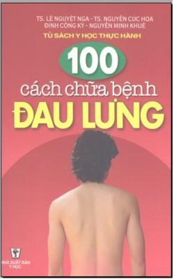 100 Cách Chữa Bệnh Đau Lưng