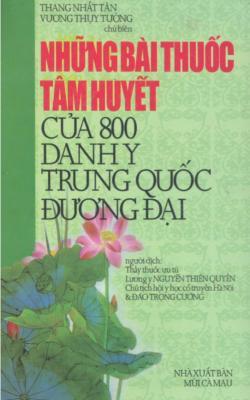 Những Bài Thuốc Tâm Huyết Của 800 Danh Y Trung Quốc Đương Đại