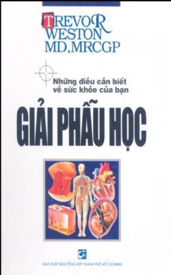 Những Điều Cần Biết Về Sức Khỏe Của Bạn - Giải Phẫu Học