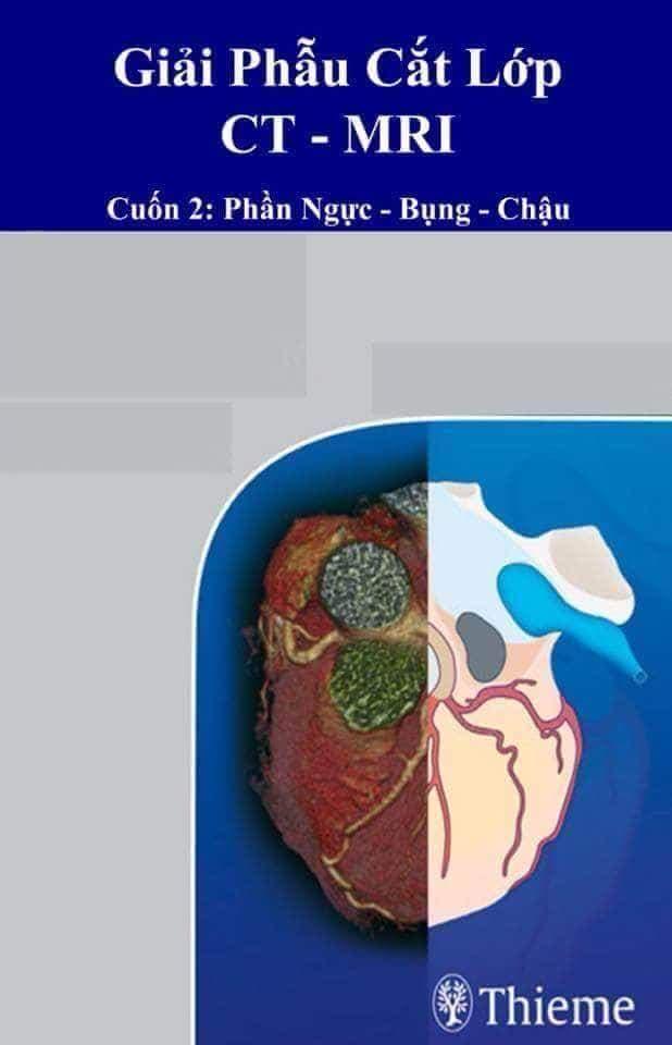 Giải Phẫu Cắt Lớp CT-MRI (Cuốn 2: Phần Ngực - Bụng - Chậu)