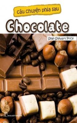 Câu Chuyện Phía Sau Chocolate