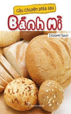 Câu Chuyện Phía Sau Bánh Mì