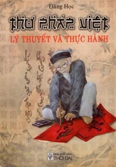 Thư Pháp Việt - Lý Thuyết Và Thực Hành