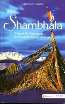 Shambhala - Vùng Đất Tây Tạng Huyền Bí Hay Cuộc Hành Trình Tìm Về Bản Thể