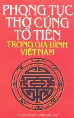 Phong Tục Thờ Cúng Tổ Tiên Trong Gia Đình Việt Nam
