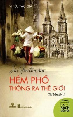 Sài Gòn Tản Văn - Hẻm Phố Thông Ra Thế Giới