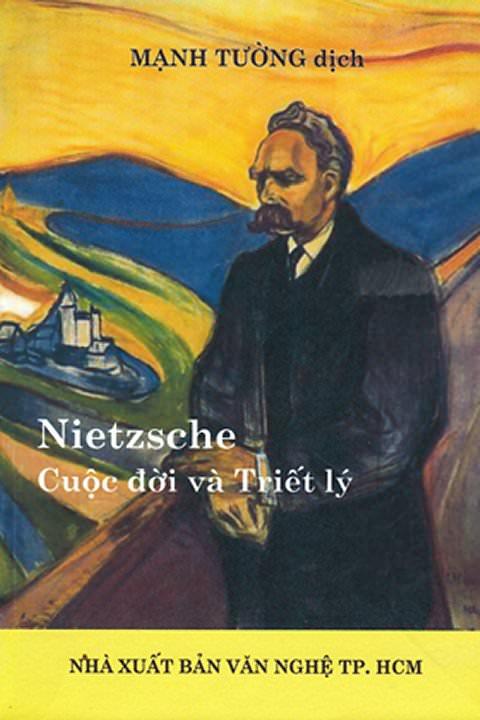 Nietzsche - Cuộc Đời Và Triết Lý