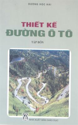 Thiết Kế Đường Ô Tô : Tập 4