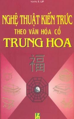 Nghệ Thuật Kiến Trúc Theo Văn Hóa Cổ Trung Hoa