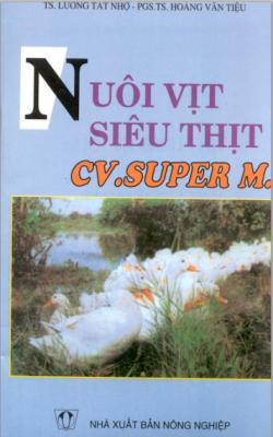 Nuôi Vịt Siêu Thịt - Cv.super M