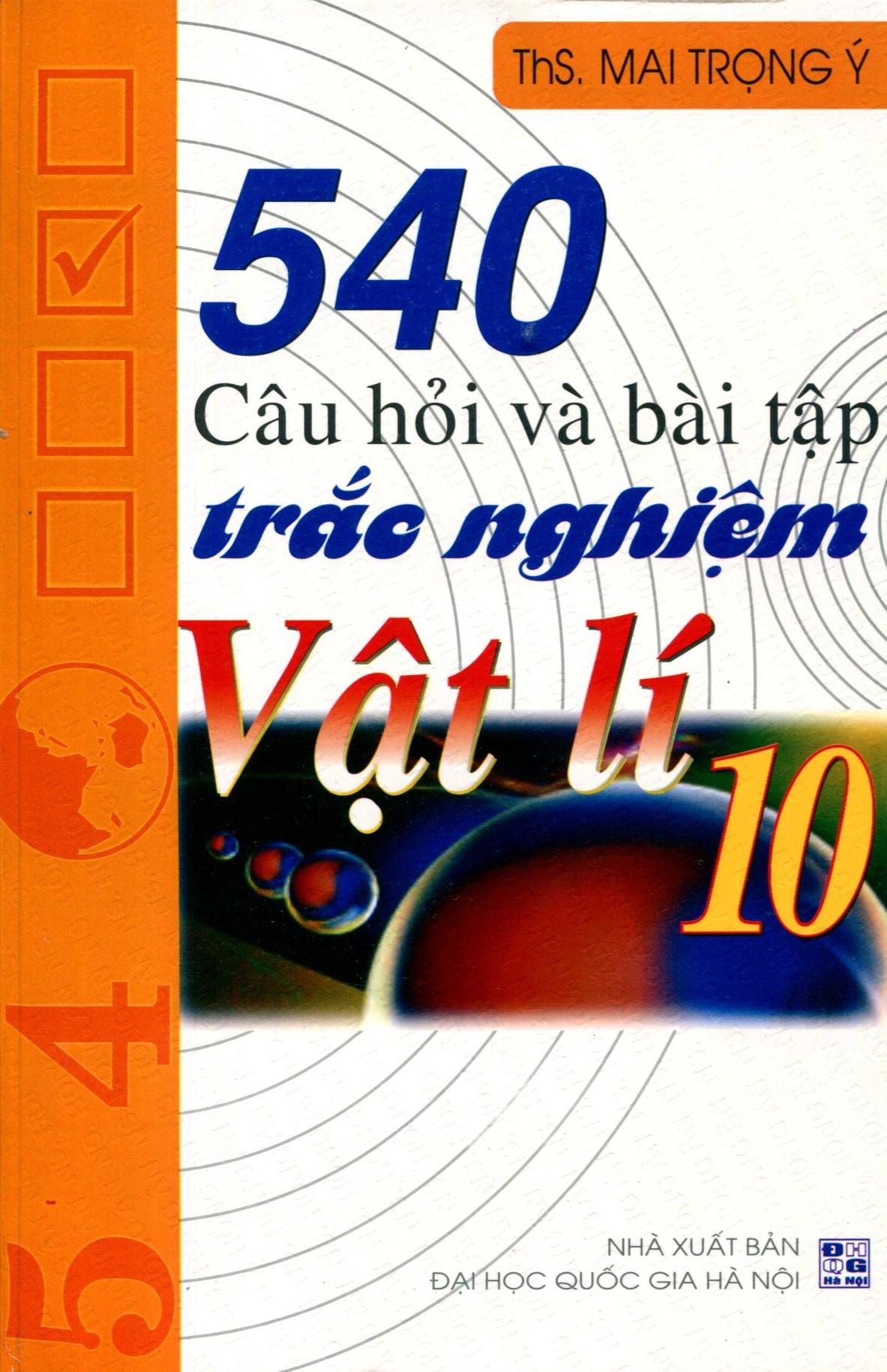 540 Câu Hỏi Và Bài Tập Trắc Nghiệm Vật Lý 10
