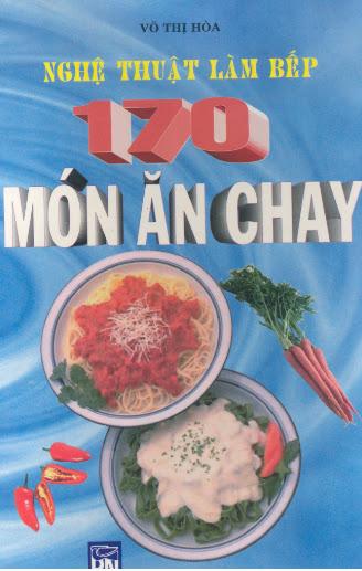 Nghệ Thuật Làm Bếp - 170 Món Ăn Chay