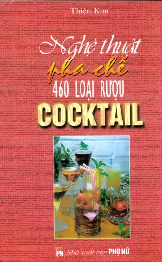 Nghệ Thuật Pha Chế 460 Loại Rượu Cocktail