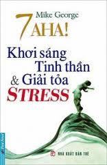 7 AHA! Khơi sán tinh thần và giải tỏa Stress