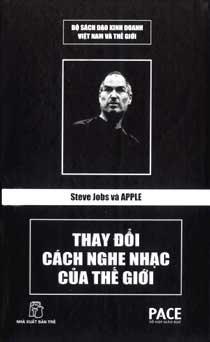 Steve Jobs và Apple thay đổi cách nghe nhạc của thế giới