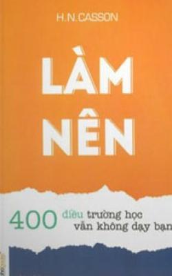 Làm Nên - 400 Điều Trường Học Vẫn Không Dạy Bạn