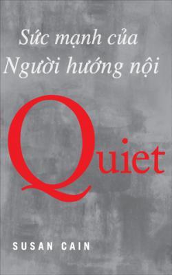 Quiet – Sức Mạnh Của Người Hướng Nội
